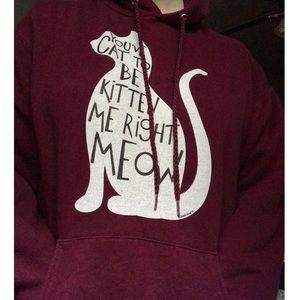 """maroon """"you've cat to be kitten me..."""" hoodie"""